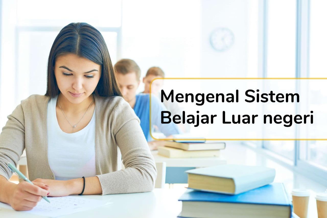 Perbedaan Sistem Belajar di Indonesia dan Luar Negeri