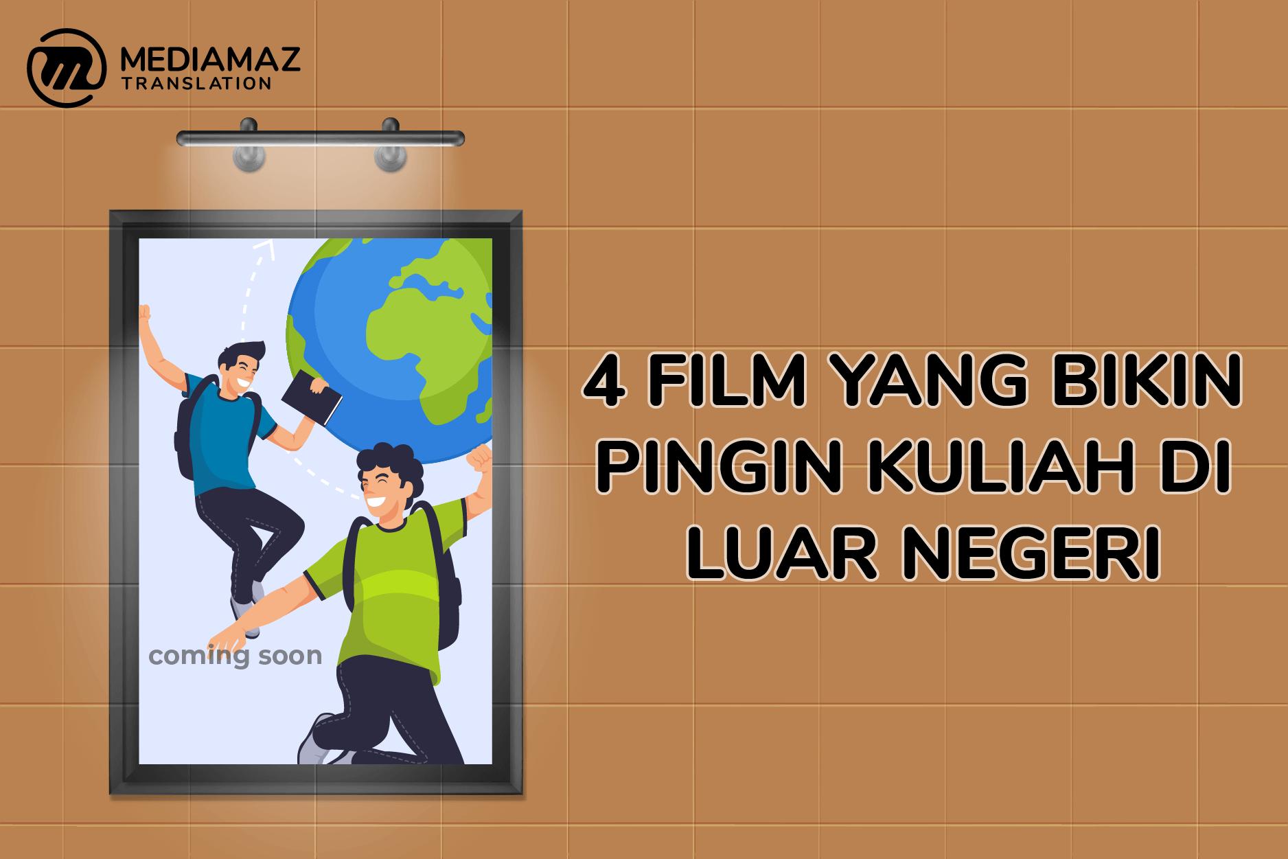 4 Film Indonesia yang Bikin Kamu Semangat Kuliah di Luar Negeri!