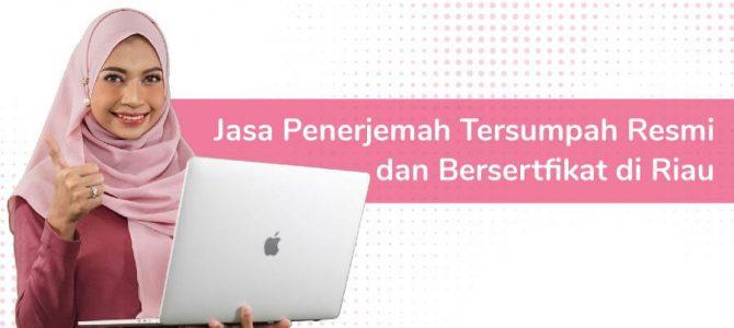 Rekomendasi Jasa Penerjemah Resmi dan Bersertifikat di Riau