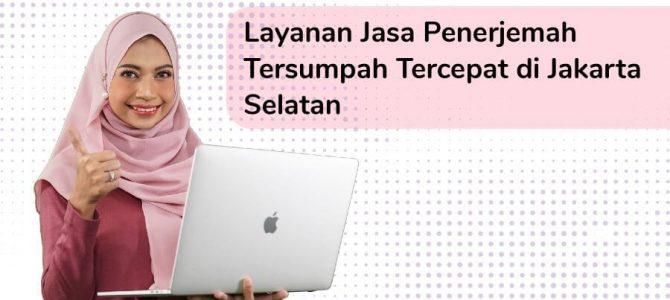 Jasa Penerjemah Tersumpah Express di Jakarta Selatan